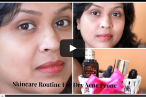 New Video – Skincare Routine For Dry/Acne Prone Skin