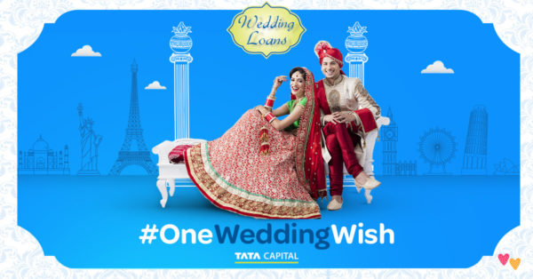 Fulfill Your #OneWeddingWish With Wedding Loans by Tata Capital